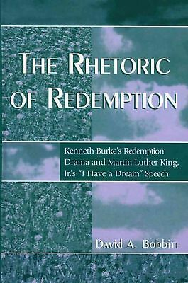The Rhetoric of Redemption: Kenneth Burke's Redemption Drama and Martin Luther K