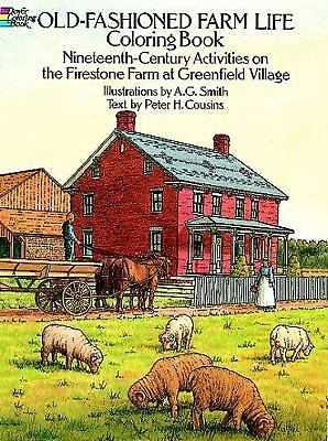 Old-Fashioned Farm Life Coloring Book: Nineteenth Century Activities on the...
