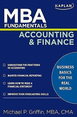 MBA Fundamentals Accounting and Finance by Michael P. Griffin; Craig Hovey
