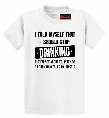 I Told Myself Stop Drinking Funny T Shirt Alcohol Beer Drunk Party College Tee