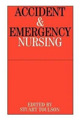 Accident and Emergency Nursing by Toulson Paperback Book (English)