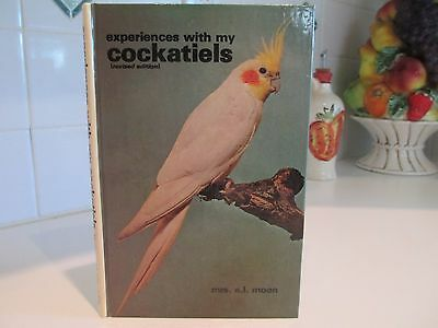 EXPERIENCES WITH MY COCKATIELS Bird revised edition Moon 1980