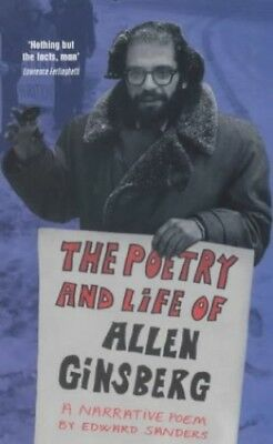 The Poetry and Life of Allen Ginsberg: A Narrati... by Sanders, Edward Paperback