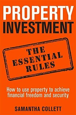 Property Investment: the essential rules: How to use prop... by Samantha Collett