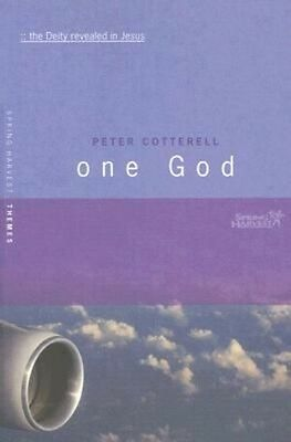 One God: The Deity Revealed in Jesus by Peter Cotterell Paperback Book (English)