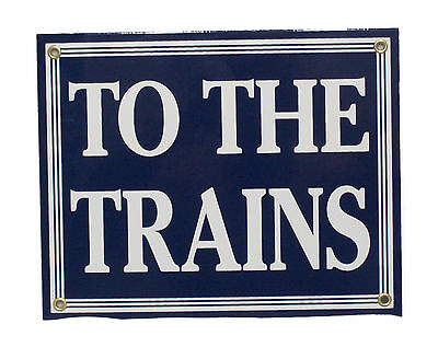 To The Trains Railroad Porcelain Sign #57-1590