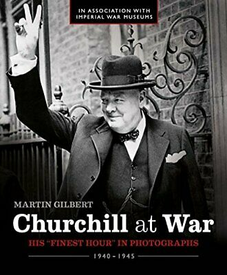 """Churchill at War: His """"Finest Hour"""" in Photographs by Martin Gilbert Book The"""