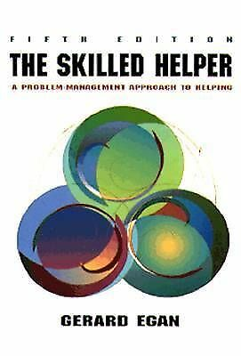 The Skilled Helper: A Systematic Approach to Effective Helping by Gerard Egan...