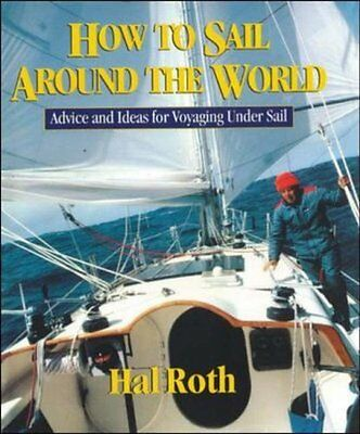 How to Sail Around the World by Hal Roth New Hardback Book
