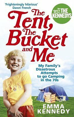 Tent  the Bucket and Me by Kennedy  Emma Paperback New  Book