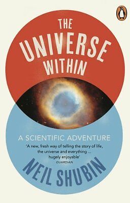 Universe Within by Shubin  Neil Paperback New  Book
