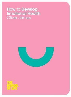 How to Develop Emotional Health by James  Oliver Paperback New  Book