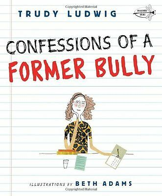 Confessions of a Former Bully by Ludwig  Trudy Paperback New  Book