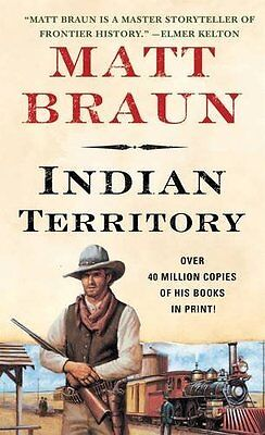 Indian Territory by Matt Braun New Paperback Book