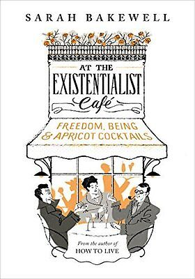 At the Existentialist Cafe by Sarah Bakewell New Hardback Book