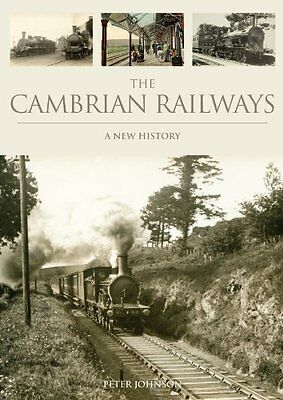 Cambrian Railways: a New History by Johnson  Peter Hardback New  Book