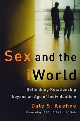 Sex and the IWorld by Dale S. Kuehne New Paperback Book