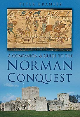 Companion and Guide to the Norman Conquest by Peter Bramley New Paperback Book