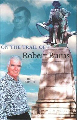On the Trail of Robert Burns by John Cairney New Paperback Book
