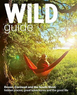 Wild Guide - Devon  Cornwall and South West by Daniel Start New Paperback Book