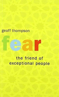 Fear the Friend of Exceptional People by Geoff Thompson New Paperback Book