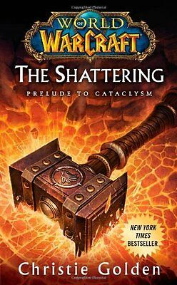 World of Warcraft: The Shattering by Christie Golden New Paperback Book