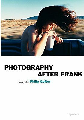 Photography After Frank by Philip Gefter New Paperback Book