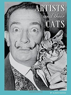 Artists and Their Cats by Nastasi  Alison Hardback New  Book