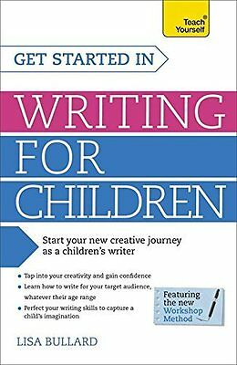 Get Started in Writing for Children: Teach Yourself by Bullard  Lisa Paperback