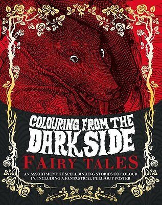 Colouring from the Dark Side Fairy Tales Paperback New  Book