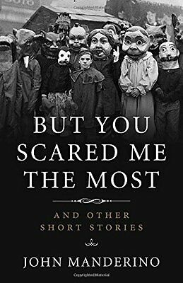 But You Scared Me the Most by John Manderino New Paperback Book