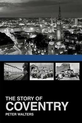 The Story of Coventry by Peter Walters Paperback Book (English)