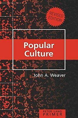 Popular Culture Primer by John A. Weaver New Paperback Book