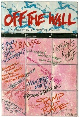 Off the Wall: A Collection of Feminist Graffiti Paperback Book The Cheap Fast