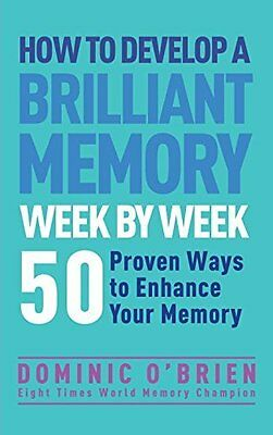 How to Develop a Brilliant Memory Week by  by Dominic O'Brien New Paperback Book