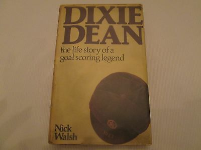 1977 Dixie Dean Hard Back Book By Nick Walsh