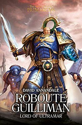 Roboute Guilliman: Lord of Ultramar by David Annandale New Hardback Book