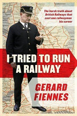 I Tried to Run a Railway by Gerard Fiennes New Hardback Book