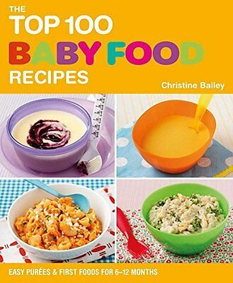 Top 100 Baby Food Recipes by Christine Bailey New Paperback Book
