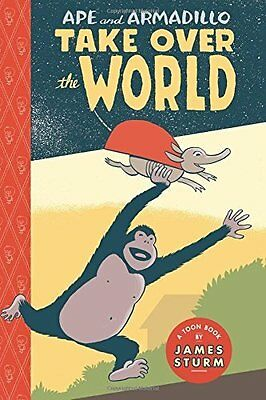 Ape & Armadillo Take Over the World by James Sturm New Hardback Book