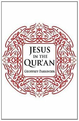 Jesus in the Qur'an by Parrinder  Geoffrey Paperback New  Book