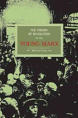 The Theory of Revolution in the Young Marx by Michael Lowy Paperback Book (Engli