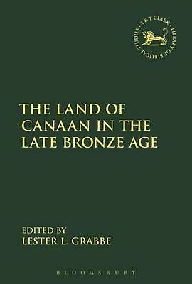 The Land of Canaan in the Late Bronze Age by Lester L. Grabbe (English) Hardcove