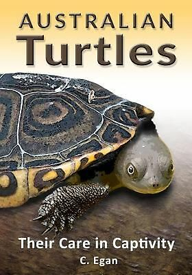 Australian Turtles: Their Care in Captivity by C. Egan Paperback Book (English)
