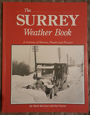 The Surrey Weather Book: A Century of Storms, Floods and Freezes, 1990 First Ed.
