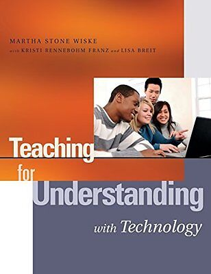 Teaching for Understanding with Technology by Wiske  Martha Stone Paperback