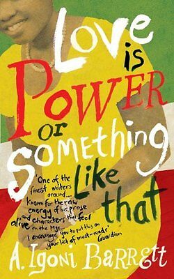 Love is Power or Something Like That by A. Igoni Barrett New Paperback Book