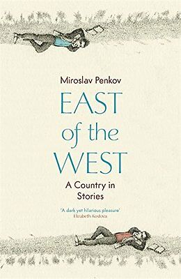 East of the West by Miroslav Penkov New Paperback Book