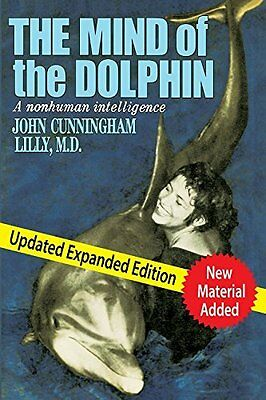 Mind of the Dolphin by John Cunningham Lilly New Paperback Book