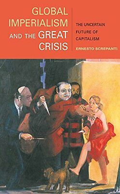 Global Imperialism and the Great Crisis by Screpanti  Ernesto Paperback New